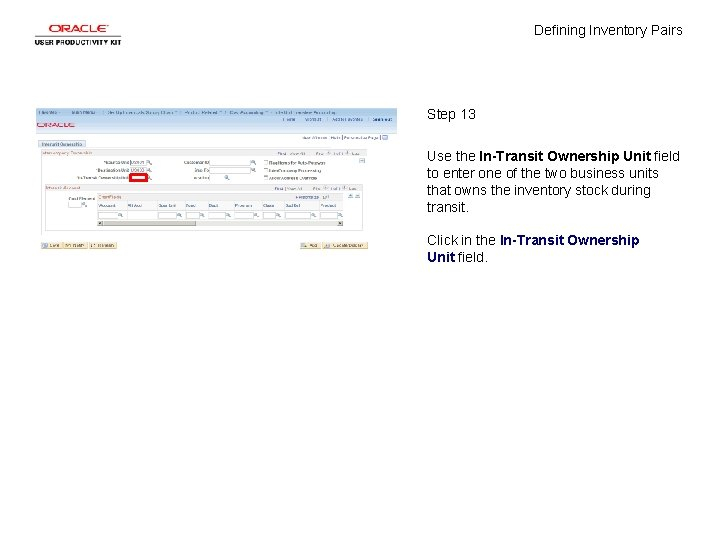 Defining Inventory Pairs Step 13 Use the In-Transit Ownership Unit field to enter one
