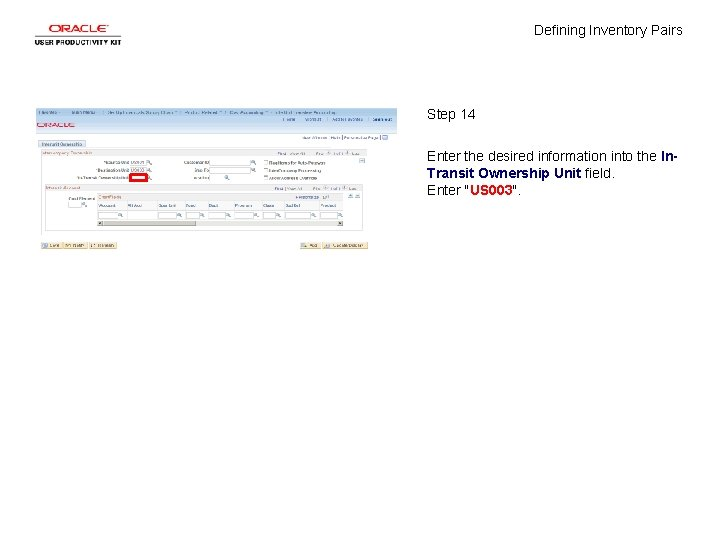 Defining Inventory Pairs Step 14 Enter the desired information into the In. Transit Ownership