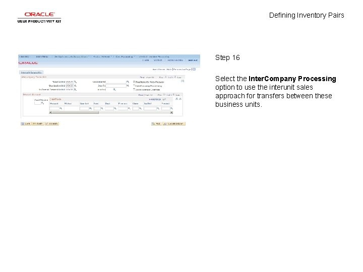 Defining Inventory Pairs Step 16 Select the Inter. Company Processing option to use the
