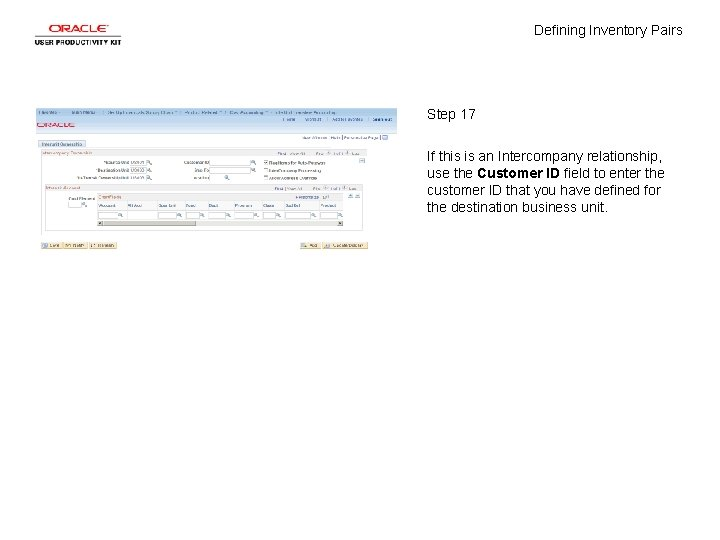 Defining Inventory Pairs Step 17 If this is an Intercompany relationship, use the Customer