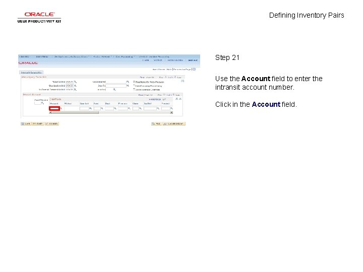 Defining Inventory Pairs Step 21 Use the Account field to enter the intransit account