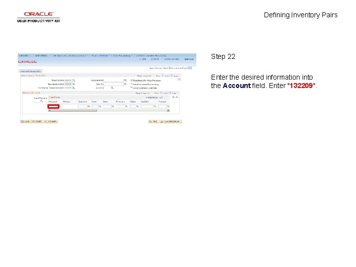 Defining Inventory Pairs Step 22 Enter the desired information into the Account field. Enter