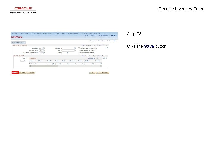 Defining Inventory Pairs Step 23 Click the Save button.