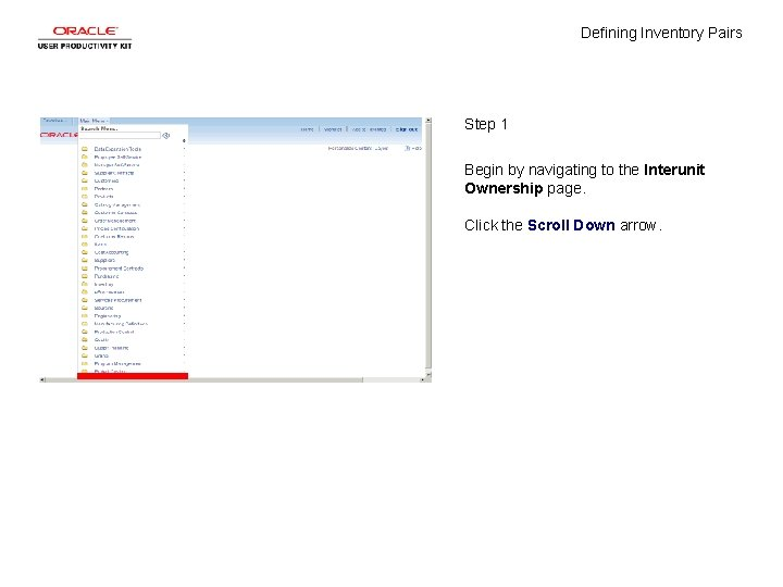 Defining Inventory Pairs Step 1 Begin by navigating to the Interunit Ownership page. Click