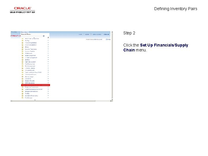 Defining Inventory Pairs Step 2 Click the Set Up Financials/Supply Chain menu.