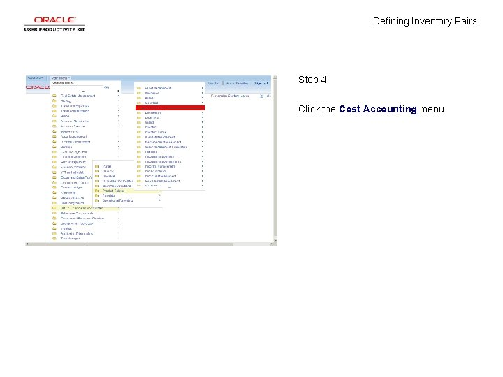 Defining Inventory Pairs Step 4 Click the Cost Accounting menu.