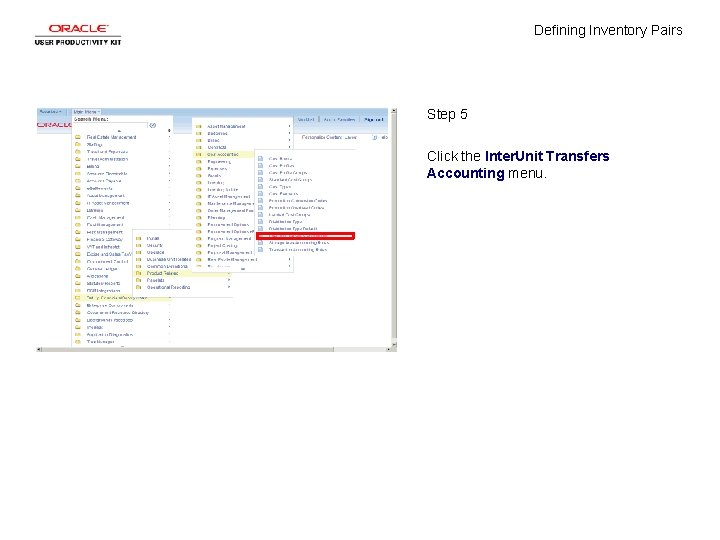 Defining Inventory Pairs Step 5 Click the Inter. Unit Transfers Accounting menu.