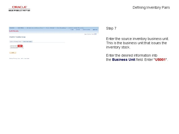 Defining Inventory Pairs Step 7 Enter the source inventory business unit. This is the