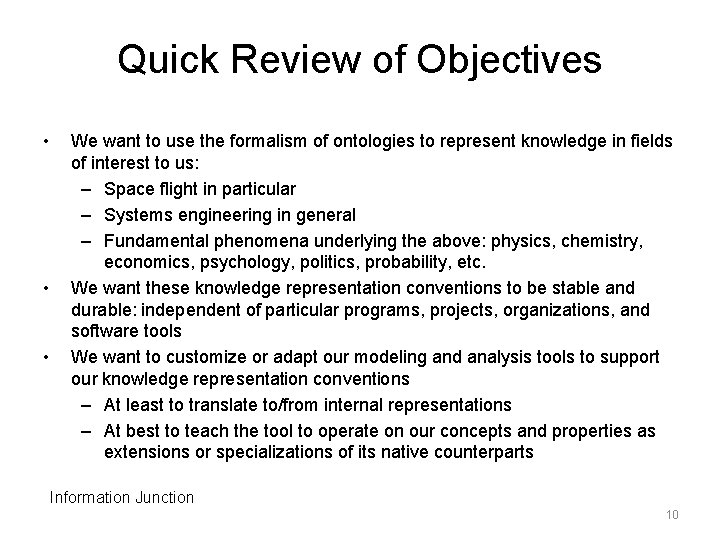 Quick Review of Objectives • • • We want to use the formalism of