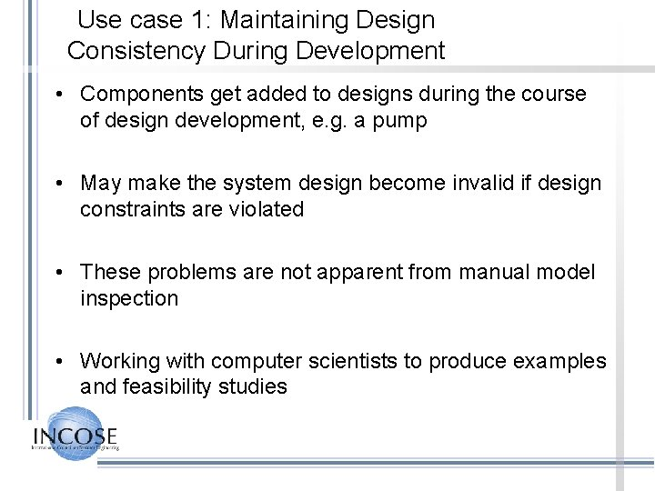 Use case 1: Maintaining Design Consistency During Development • Components get added to designs