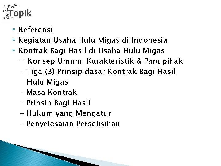 Topik Referensi Kegiatan Usaha Hulu Migas di Indonesia Kontrak Bagi Hasil di Usaha Hulu