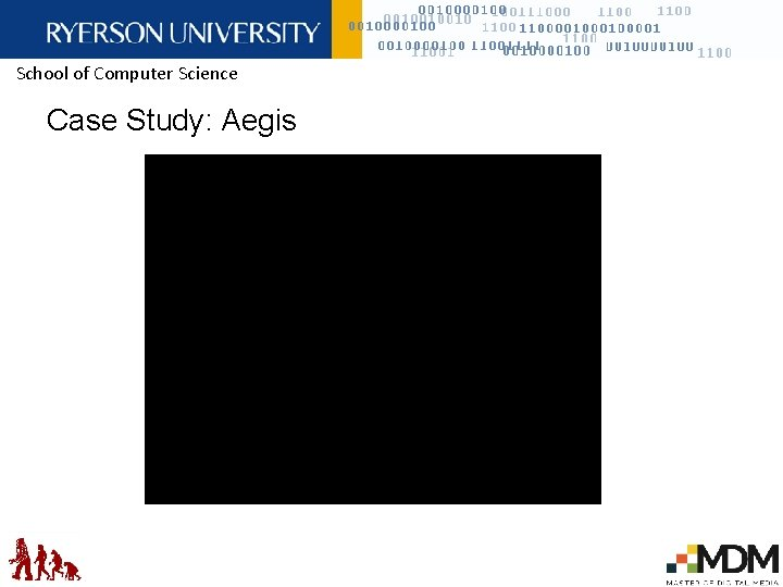 School of Computer Science Case Study: Aegis