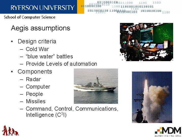 "School of Computer Science Aegis assumptions • Design criteria – Cold War – ""blue"