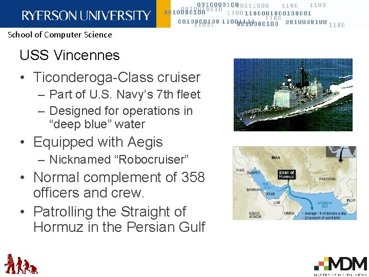 School of Computer Science USS Vincennes • Ticonderoga-Class cruiser – Part of U. S.