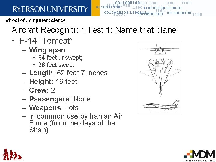 """School of Computer Science Aircraft Recognition Test 1: Name that plane • F-14 """"Tomcat"""""""