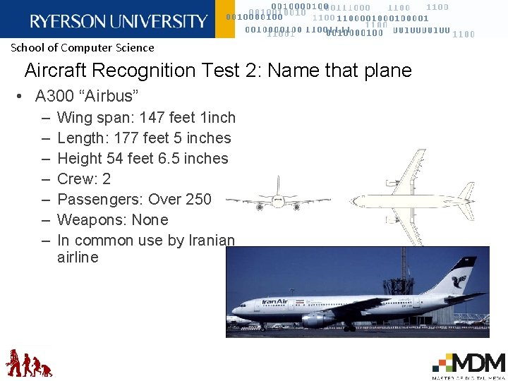 School of Computer Science Aircraft Recognition Test 2: Name that plane • A 300