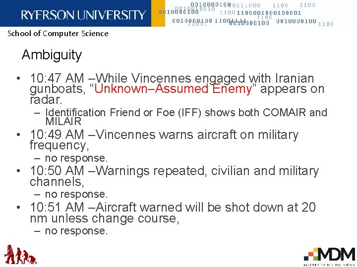 School of Computer Science Ambiguity • 10: 47 AM –While Vincennes engaged with Iranian