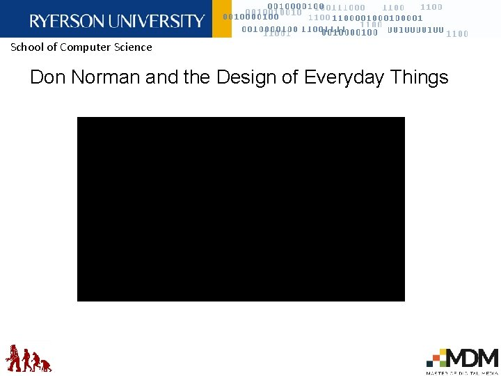 School of Computer Science Don Norman and the Design of Everyday Things