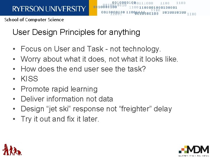 School of Computer Science User Design Principles for anything • • Focus on User