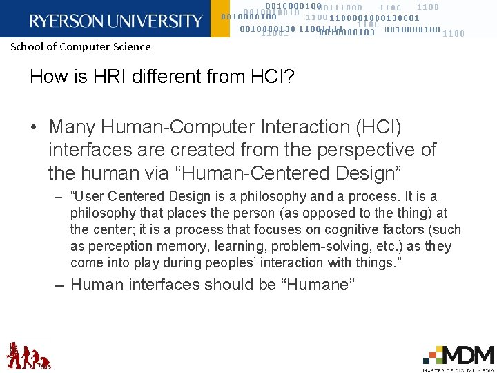 School of Computer Science How is HRI different from HCI? • Many Human-Computer Interaction
