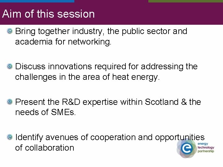 Aim of this session Bring together industry, the public sector and academia for networking.
