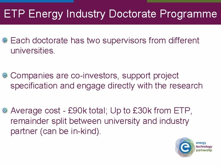 ETP Energy Industry Doctorate Programme Each doctorate has two supervisors from different universities. Companies