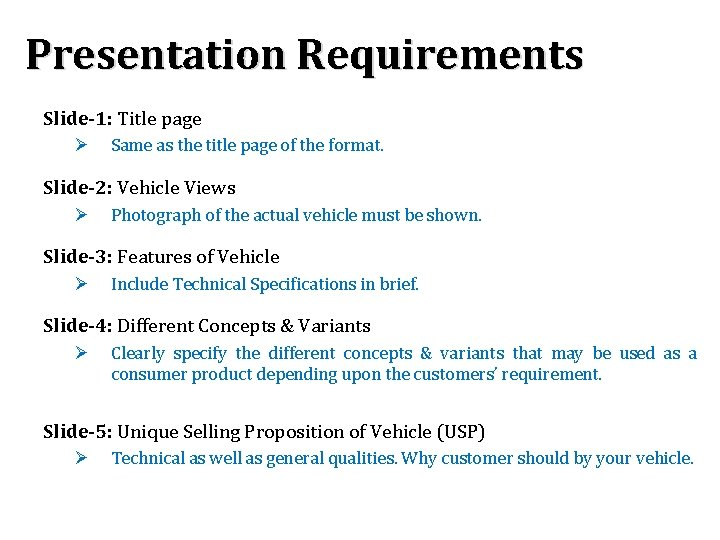 Presentation Requirements Slide-1: Title page Ø Same as the title page of the format.