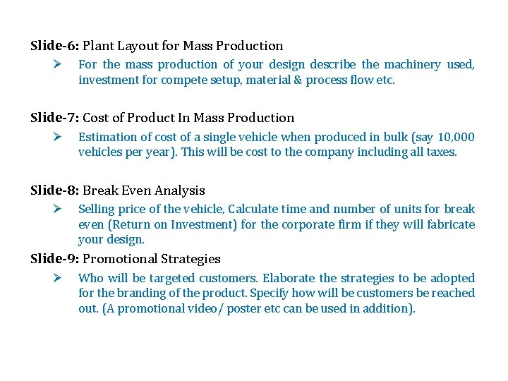 Slide-6: Plant Layout for Mass Production Ø For the mass production of your design