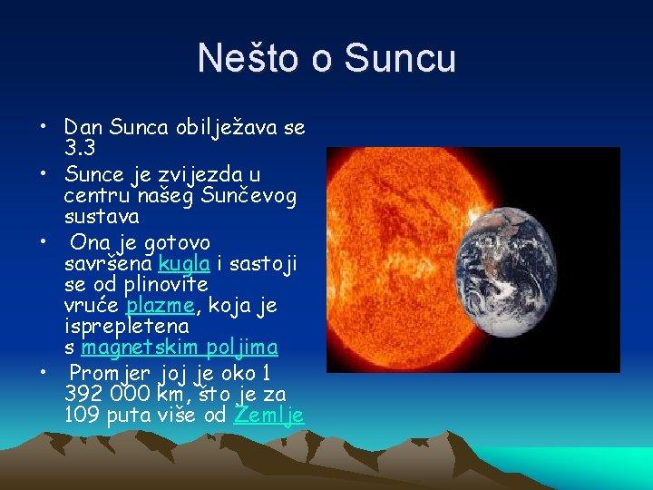 Nešto o Suncu • Dan Sunca obilježava se 3. 3 • Sunce je zvijezda