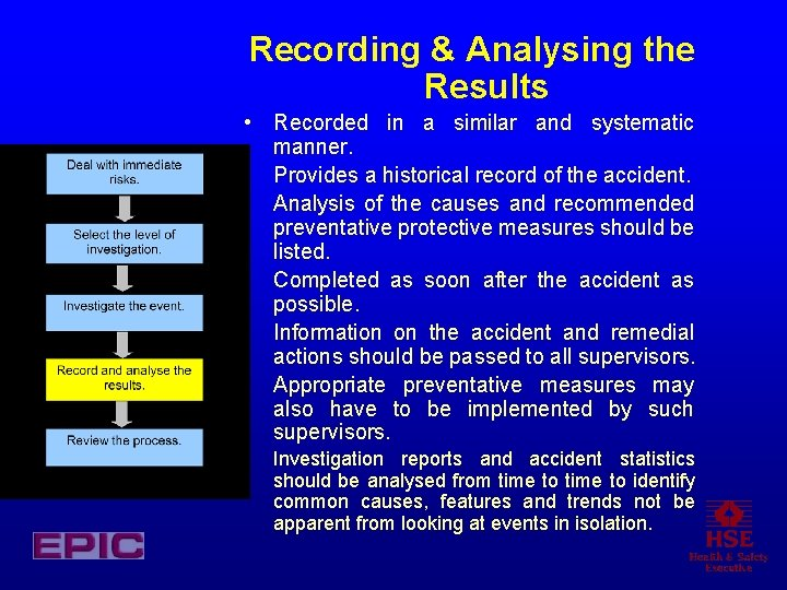 Recording & Analysing the Results • Recorded in a similar and systematic manner. •