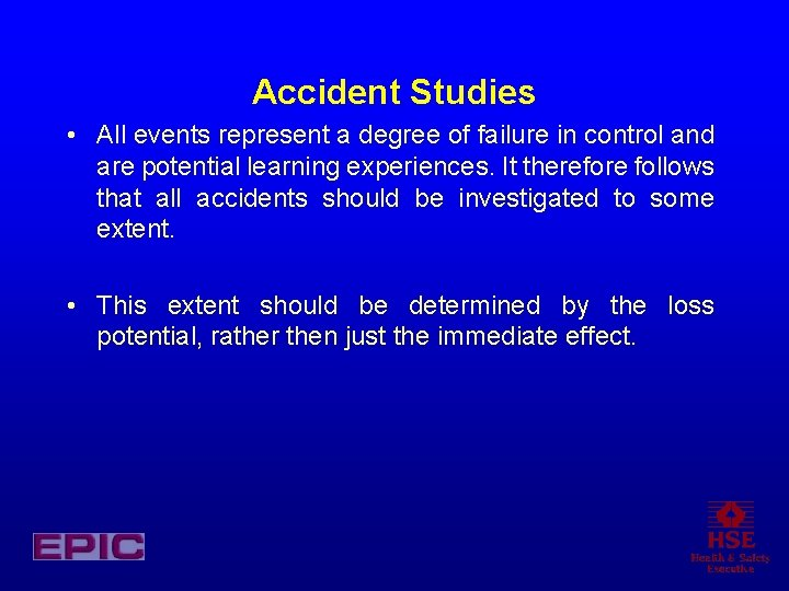 Accident Studies • All events represent a degree of failure in control and are