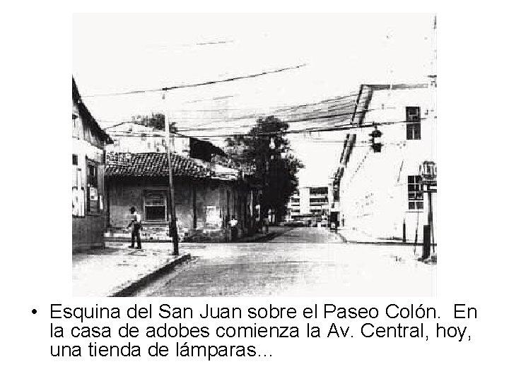 • Esquina del San Juan sobre el Paseo Colón. En la casa de