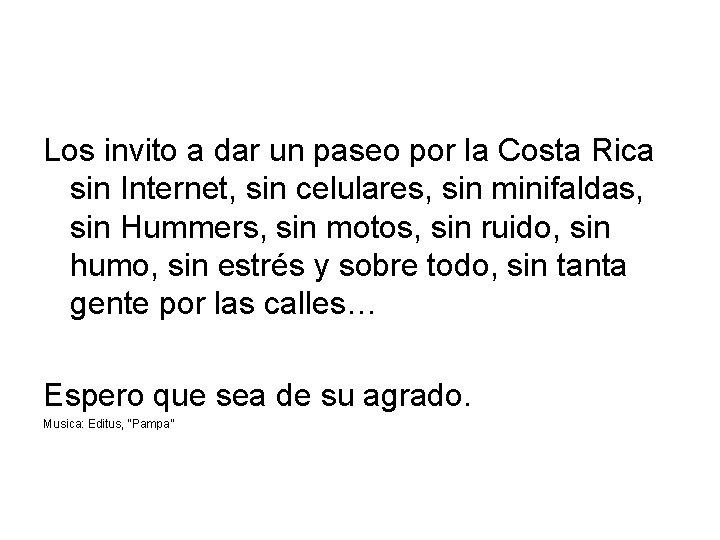 Los invito a dar un paseo por la Costa Rica sin Internet, sin celulares,