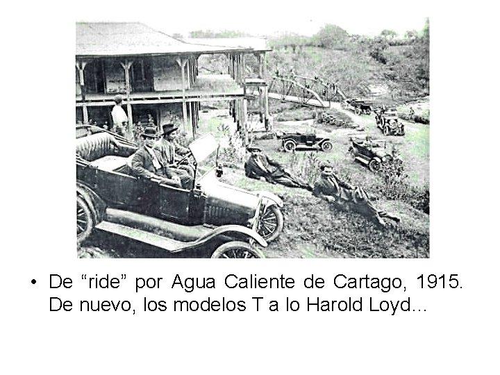 """• De """"ride"""" por Agua Caliente de Cartago, 1915. De nuevo, los modelos"""