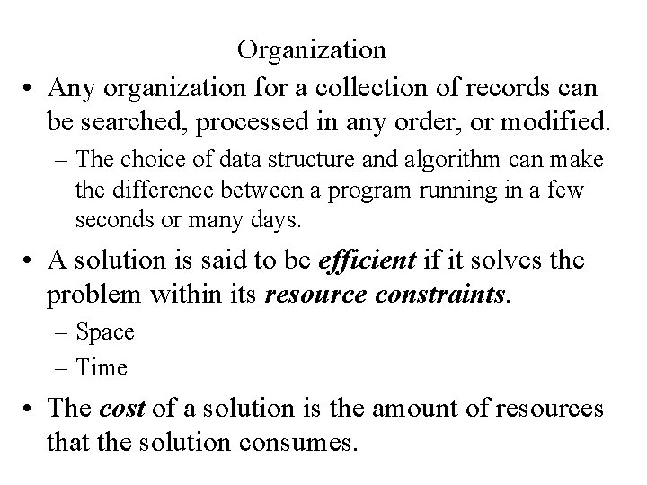 Organization • Any organization for a collection of records can be searched, processed in