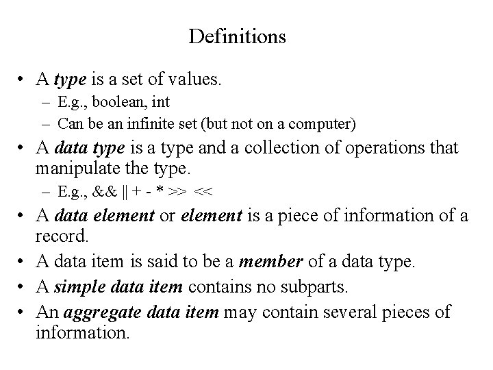 Definitions • A type is a set of values. – E. g. , boolean,
