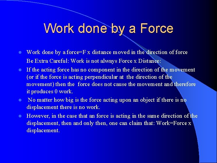 Work done by a Force Work done by a force=F x distance moved in