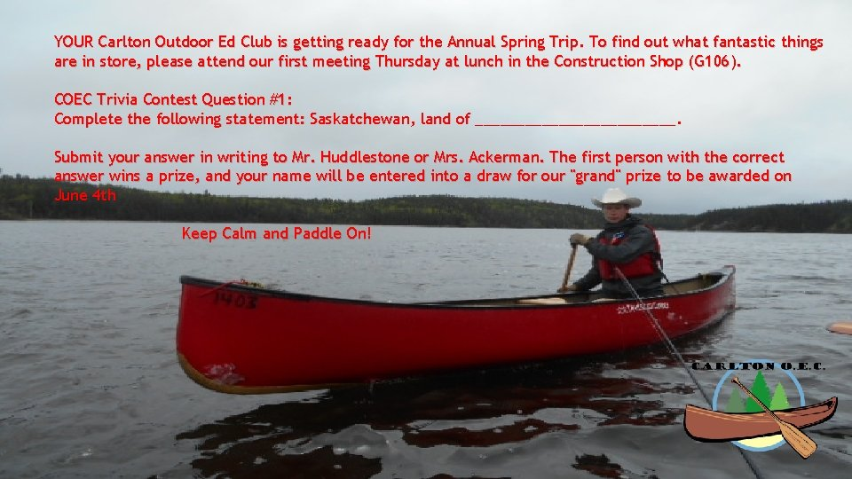 YOUR Carlton Outdoor Ed Club is getting ready for the Annual Spring Trip. To