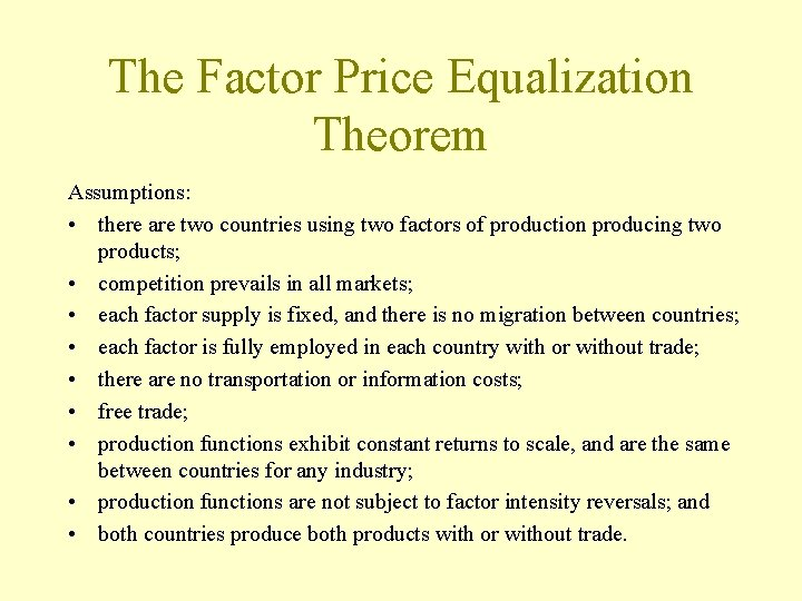 The Factor Price Equalization Theorem Assumptions: • there are two countries using two factors