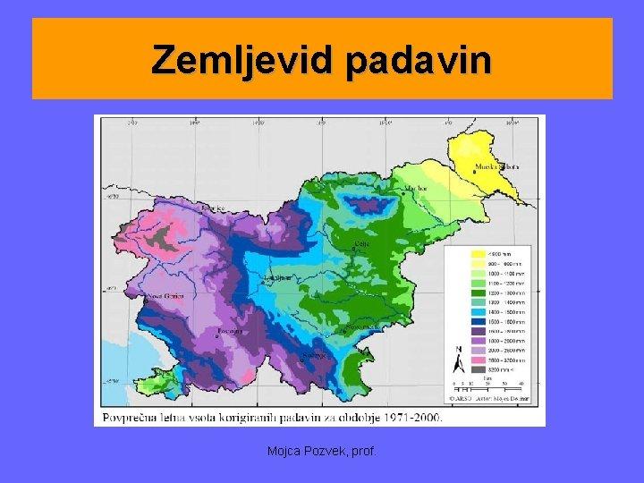 Zemljevid padavin Mojca Pozvek, prof.