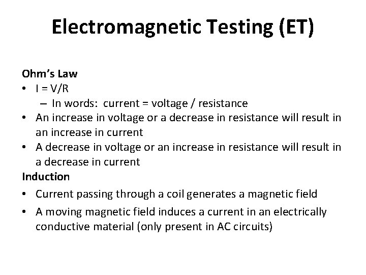 Electromagnetic Testing (ET) Ohm's Law • I = V/R – In words: current =