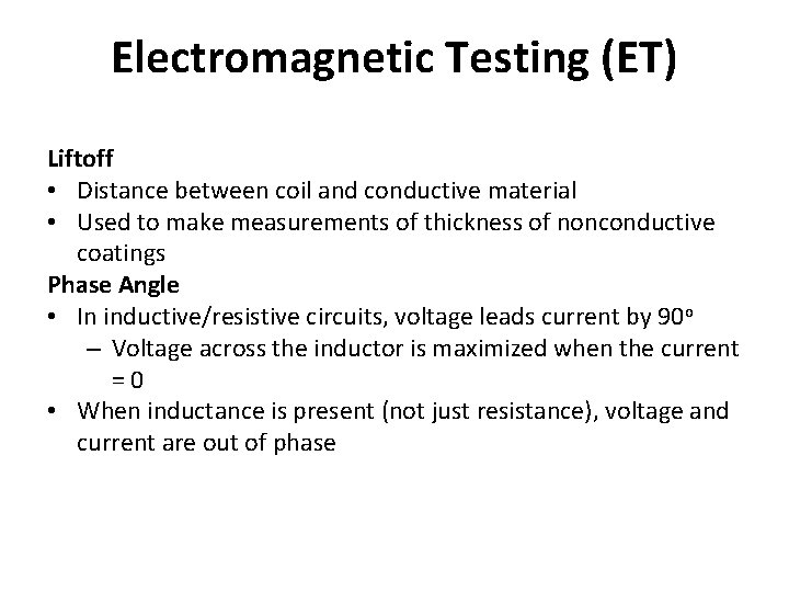 Electromagnetic Testing (ET) Liftoff • Distance between coil and conductive material • Used to