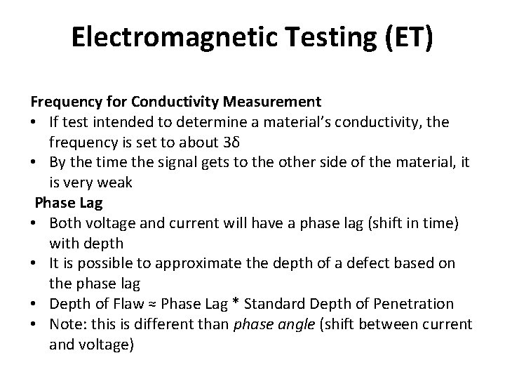 Electromagnetic Testing (ET) Frequency for Conductivity Measurement • If test intended to determine a