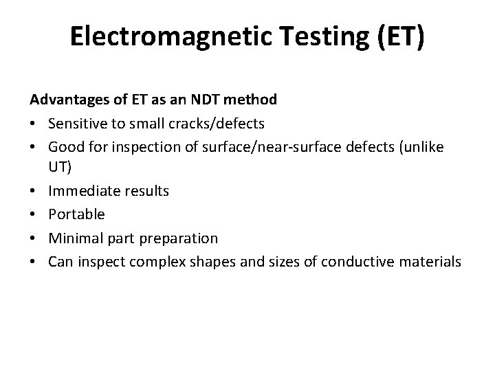 Electromagnetic Testing (ET) Advantages of ET as an NDT method • Sensitive to small