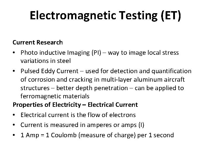 Electromagnetic Testing (ET) Current Research • Photo inductive Imaging (PI) – way to image