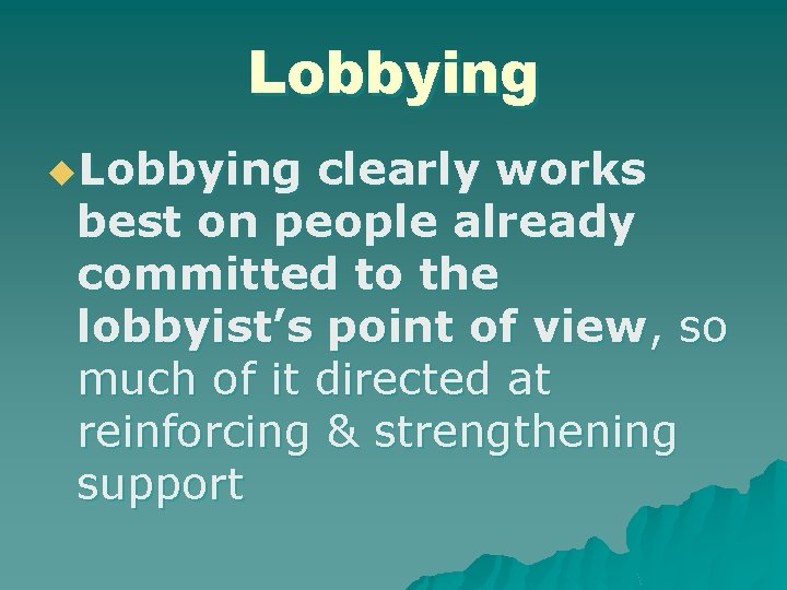 Lobbying u. Lobbying clearly works best on people already committed to the lobbyist's point