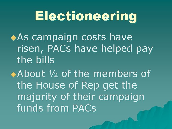 Electioneering u. As campaign costs have risen, PACs have helped pay the bills u.