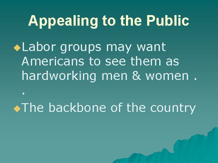 Appealing to the Public u. Labor groups may want Americans to see them as