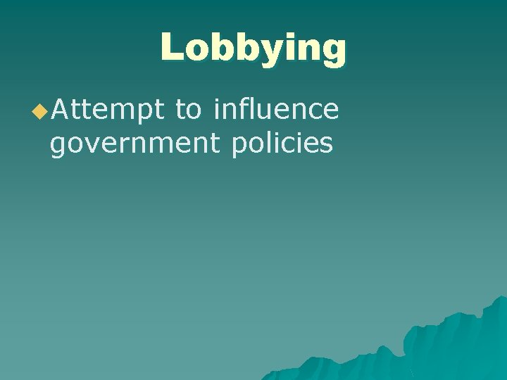 Lobbying u. Attempt to influence government policies