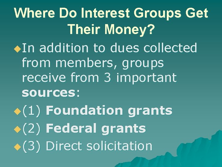 Where Do Interest Groups Get Their Money? u. In addition to dues collected from